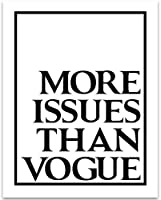 More Issues Than Vogue - 11x14 Unframed Typography Art Print - Great Gift to Friends [並行輸入品]