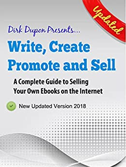 Write, Create, Promote and Sell: A Complete Guide to Selling Your Own Ebooks on the Internet by [Dupon, Dirk, Green, Hermit]