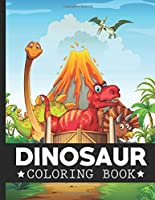"Dinosaur Coloring Book: A Super Amazing Realistic Dinosaurs Coloring Activity  Book for Children and Adults .Relaxation And Meditation Designs,Book Size 8.5""x 11"".Great Gift for Boys & Girls."