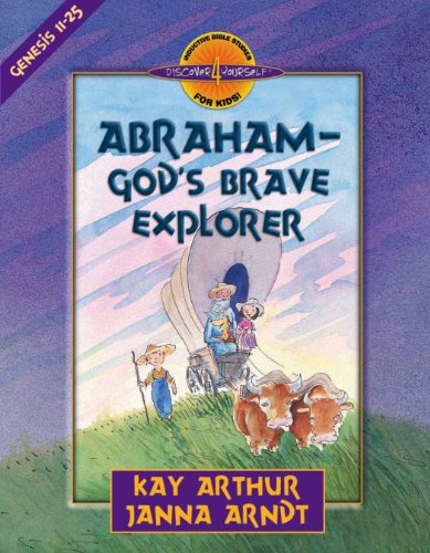 Download Abraham - God's Brave Explorer (Discover 4 Yourself® Inductive Bible Studies for Kids) (English Edition) B004ZN80GO