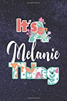 It's Melanie Thing: First Name Funny Sayings Personalized Customized Names Women Girl Mother's day Gift Notebook Journal