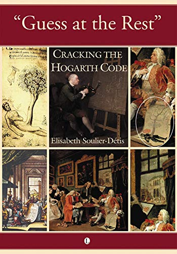 Download Guess at the Rest: Cracking the Hogarth Code 0718892151