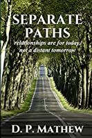 Separate Paths: Relationships Are for Today, Not a Distant Tomorrow