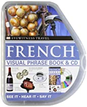 French Visual Phrase Book & CD: See it • Hear it • Say it (Eyewitness Travel Visual Phrase Book & CD)