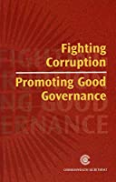 Fighting Corruption, Promoting Good Governance (Report of a Commonwealth Expert Group)