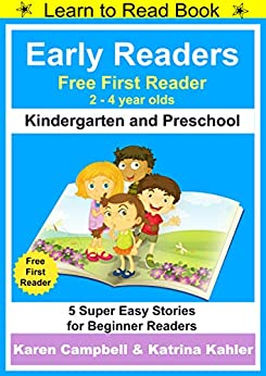 Early Readers - First Learn to Read Book - Kindergarten and Preschool: 5 Super Easy Stories for Beginner Readers by [Kahler, Katrina, Campbell, Karen]