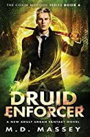 Druid Enforcer: A New Adult Urban Fantasy Novel
