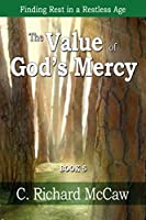The Value of God's Mercy: Finding Rest in a Restless Age