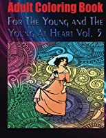 Adult Coloring Book for the Young and the Young at Heart Vol. 5: Mandala Coloring Book