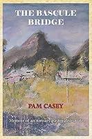 The Bascule Bridge: Memoir of an Unwary Pastoralist's Wife
