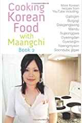 Cooking Korean Food with Maangchi 2: More Traditional Korean Recipes Paperback