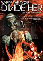 Where the Dogs Divide Her [DVD]