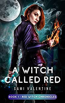A Witch Called Red: A New Adult Urban Fantasy (Red Witch Chronicles 1) by [Valentine, Sami]