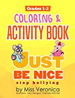 Just Be Nice   Stop Bullying: Coloring  & Activites Book
