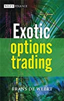 Exotic Options Trading (The Wiley Finance Series)