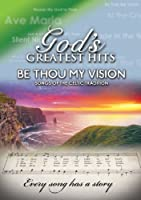 God's Greatest Hits: Be Thou My Vision [DVD]