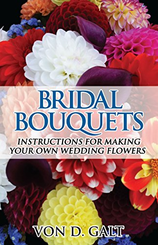 Bridal Bouquets: Instructions for Making Your Own Wedding Flowers (English Edition)