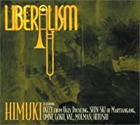Liberalism by Himuki Feat.Shin-Ski (2005-11-18)