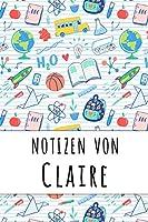 Notizen von Claire: Liniertes Notizbuch fuer deinen personalisierten Vornamen