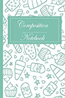 """Composition Notebooks: Ruled Notebook Lined School Journal Cute Cream Cover    120 Pages   6 x 9""""  (Composition Books)"""
