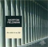 Morton Feldman: The Viola In My Life by Morton Feldman (2006-11-21)