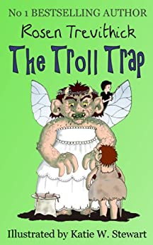 The Troll Trap (Smelly Trolls Book 1) by [Trevithick, Rosen]
