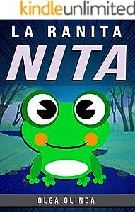 NITA LA RANITA: Cuentos para niños de 4-6-8-10-12 años - Literatura Infantil (Spanish Edition)