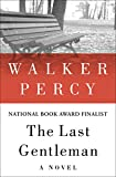 The Last Gentleman: A Novel (English Edition)
