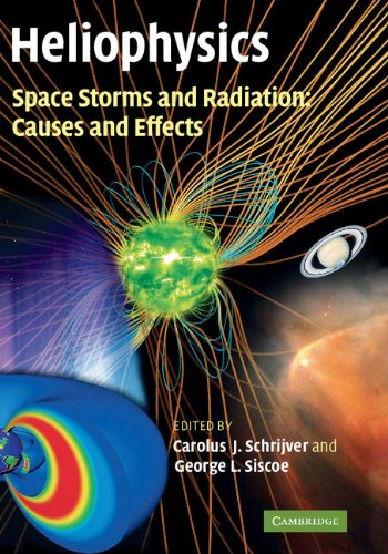Heliophysics: Space Storms and Radiation: Causes and Effects