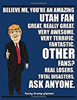 Funny Trump Planner: Funny Planner for Utah Fan (Conservative Trump Gift)