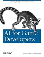 AI for Game Developers: Creating Intelligent Behavior in Games by David M. Bourg Glenn Seemann(2004-08-02)