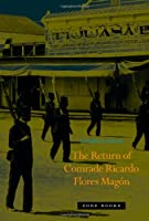 The Return of Comrade Ricardo Flores Magón (Zone Books)