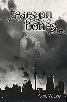 Tears on Bones by [Lee, Chris W]