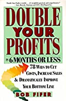 Double Your Profits: In Six Months or Less by Bob Fifer(1995-03-31)