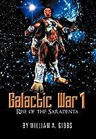 Galactic War 1: Rise of the Saradenta
