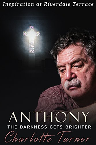 Inspiration at Riverdale Terrace: Anthony: The Darkness Gets Brighter (English Edition)の詳細を見る