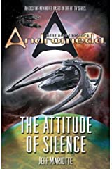 Gene Roddenberry's Andromeda: The Attitude of Silence Kindle Edition