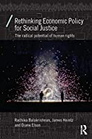 Rethinking Economic Policy for Social Justice (Economics as Social Theory)