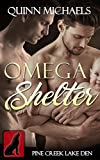 オメガ MPREG | Omega Shelter (Pine Creek Lake Den (Alpha Omega M/M Gay Mpreg Romance) Book 1) (English Edition)