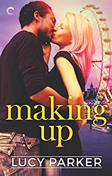 Making Up (London Celebrities Book 3) by [Parker, Lucy]