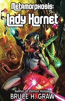 Lady Hornet: Genesis of a Superheroine (Metamorphosis Book 1) by [Graw, Bruce]
