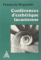 Conferences d'esthetique lacanienne