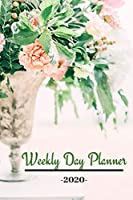 Weekly Day Planner 2020: 2020 January - December 20 Weekly Monthly Day Planner for a successful organized year for Men, Women, Moms, Dads & Students.