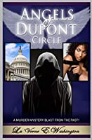 Angels of Dupont Circle: A Murder-mystery Thriller