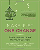 Make Just One Change: Teach Students to Ask Their Own Questions by Dan Rothstein Luz Santana(2011-09-01)