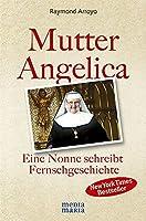 Mutter Angelica: Eine Nonne schreibt Fernsehgeschichte