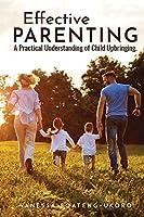 Effective Parenting: A practical understanding of child upbringing