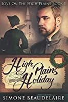 High Plains Holiday: Large Print Edition (Love On The High Plains)