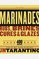 Marinades, Rubs, Brines, Cures and Glazes: 400 Recipes for Poultry, Meat, Seafood, and Vegetables [A Cookbook] Kindle Edition