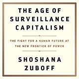 The Age of Surveillance Capitalism: The Fight for a Human Future at the New Frontier of Power 画像